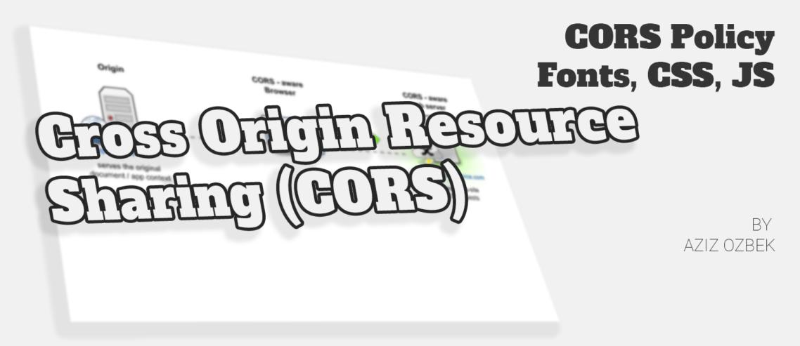 CORS Policy - No Access-Control-Allow-Origin Solution   Aziz
